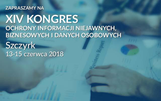 XIV Kongres Ochrony Informacji Niejawnych, Biznesowych i Danych Osobowych – 13-15 czerwca 2018, Szczyrk