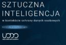 SZTUCZNA INTELIGENCJA w kontekście ochrony danych osobowych